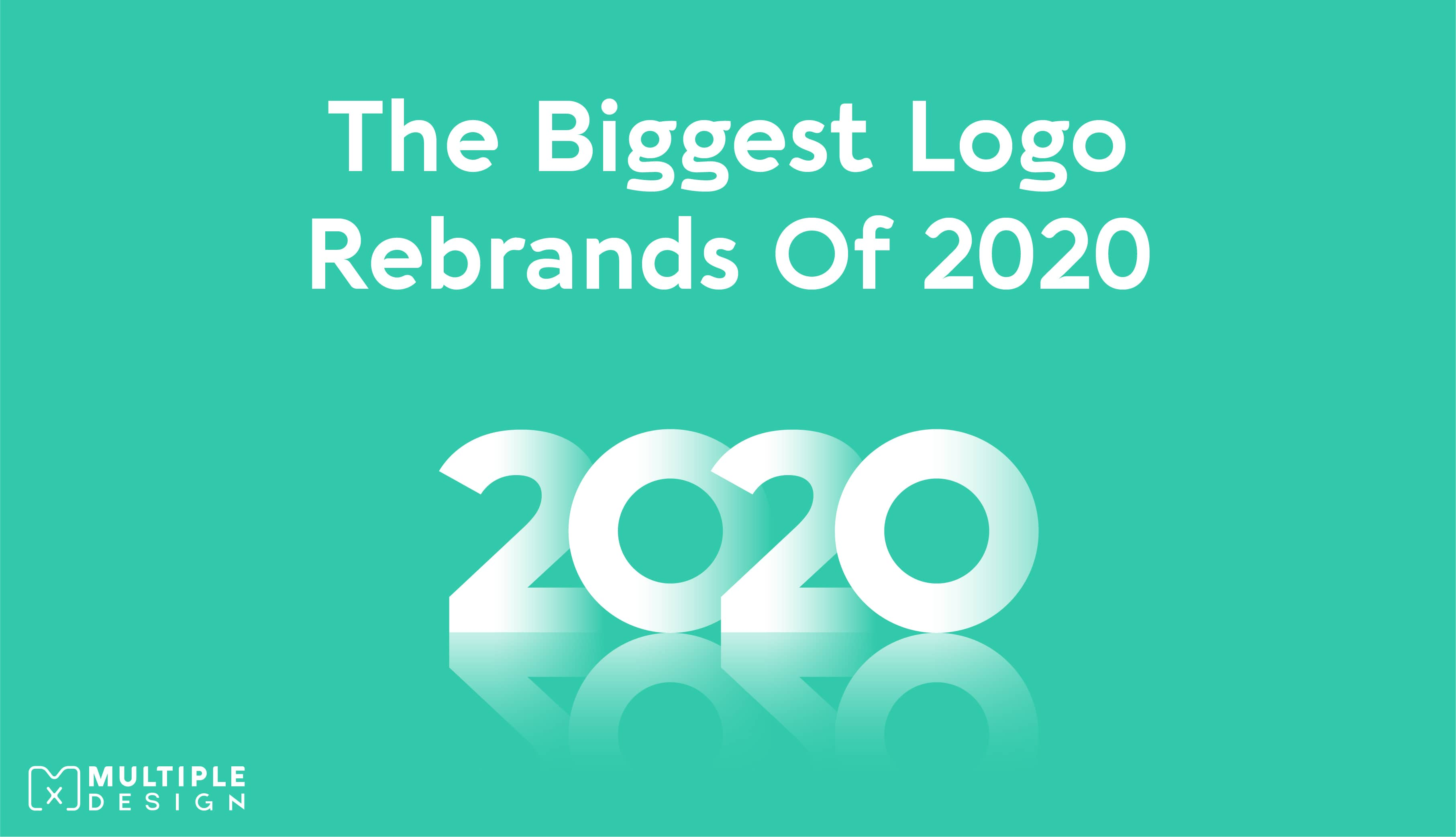 The Biggest Logo Rebrands Of 2020: Updated Weekly